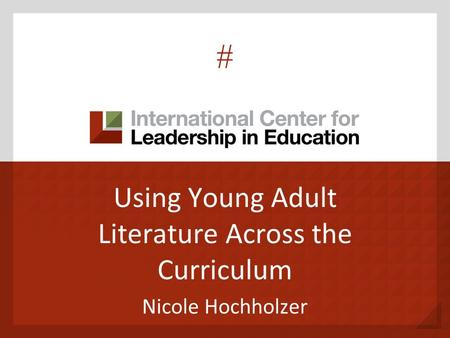 # Using Young Adult Literature Across the Curriculum Nicole Hochholzer.