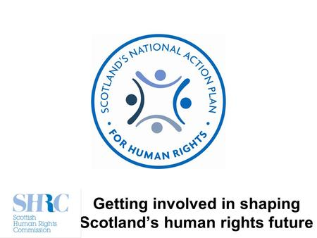 Getting involved in shaping Scotlands human rights future.