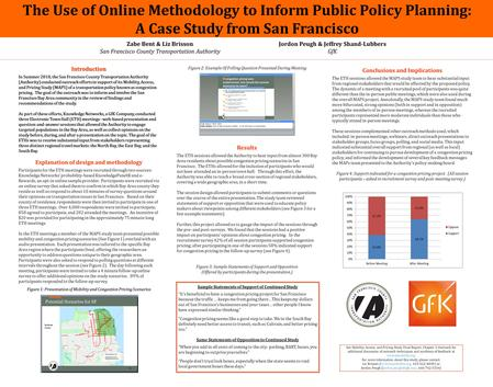 The Use of Online Methodology to Inform Public Policy Planning: A Case Study from San Francisco See Mobility, Access, and Pricing Study Final Report, Chapter.