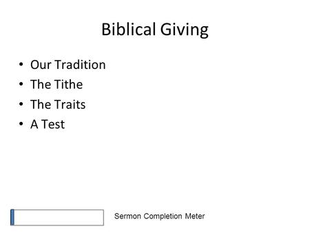 Sermon Completion Meter Biblical Giving Our Tradition The Tithe The Traits A Test.