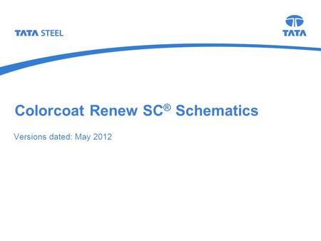Colorcoat Renew SC ® Schematics Versions dated: May 2012.