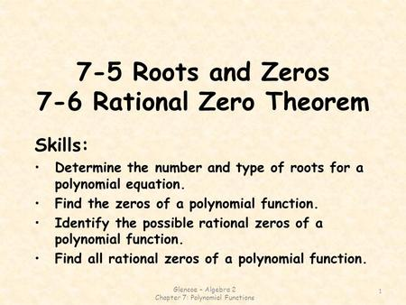 7-5 Roots and Zeros 7-6 Rational Zero Theorem