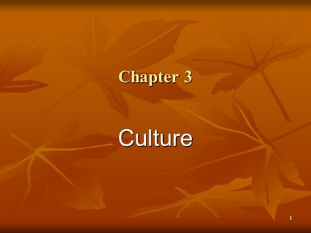 1 Chapter 3 Culture. 2 The study of culture is basic to sociology. In this chapter we will examine the meaning of culture and society as well as the development.