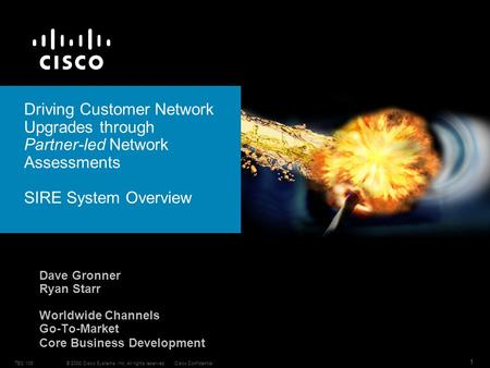 © 2008 Cisco Systems, Inc. All rights reserved.Cisco ConfidentialTEC 106 1 Driving Customer Network Upgrades through Partner-led Network Assessments SIRE.