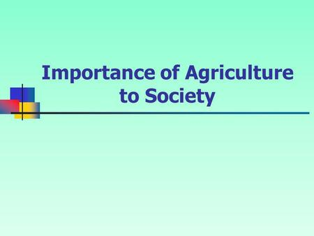 Importance of Agriculture to Society. Interest Approach Before class, mass 55 grams, 39 grams, 22 grams, and 12 grams of a solid fat, such as Crisco,