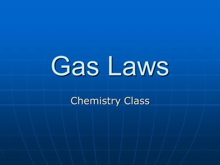 Gas Laws Chemistry Class. Objectives Define absolute zero Define absolute zero Convert °C to K Convert °C to K Solve problems involving temperature, pressure,