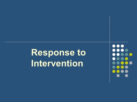 Response to Intervention. Why care about RtI? Reason 1 Schools are about the business of teaching students skills To be life-long learners To lead productive.