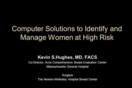 Computer Solutions to Identify and Manage Women at High Risk