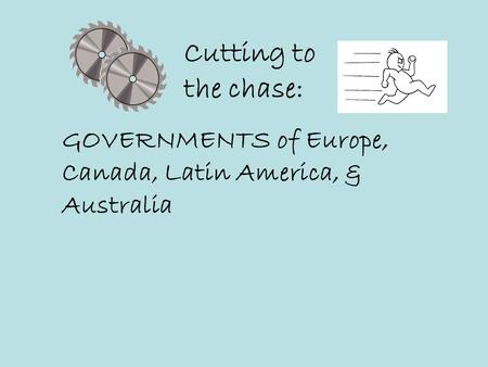 Cutting to the chase: GOVERNMENTS of Europe, Canada, Latin America, & Australia.