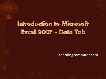Learningcomputer.com. Using this Tab, you can import data from external sources including but not limited to: Text files Microsoft Access databases Web.