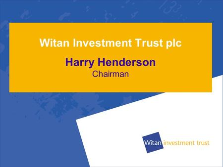 Witan Investment Trust plc 2009 Annual General Meeting 28 April 2009.