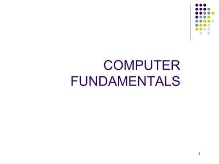 1 COMPUTER FUNDAMENTALS. 2 Introduction to Computers The word computer comes from the word compute, which means, to calculate. Thereby, a computer is.