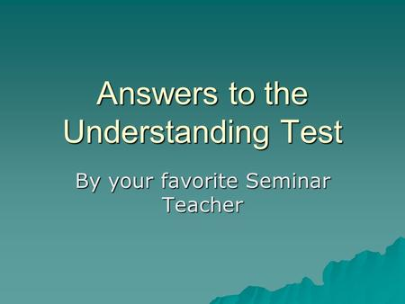 Answers to the Understanding Test