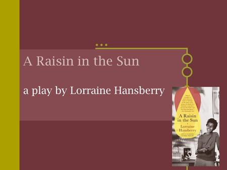 the will of maria in a raisin in the sun a play by lorraine hansberry A raisin in the sun is a play by lorraine hansberry that debuted on broadway in 1959 the title comes from the poem harlem by langston hughes.