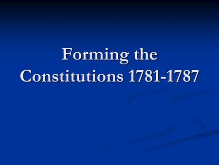 Forming the Constitutions 1781-1787. Take Five What does this image have to do with explaining the U.S. Constitution? What does this image have to do.