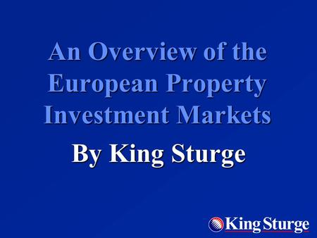 An Overview of the European Property Investment Markets By King Sturge.