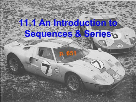 11.1 An Introduction to Sequences & Series p. 651.