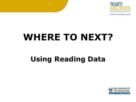 WHERE TO NEXT? Using Reading Data. Group Learning Pathways.