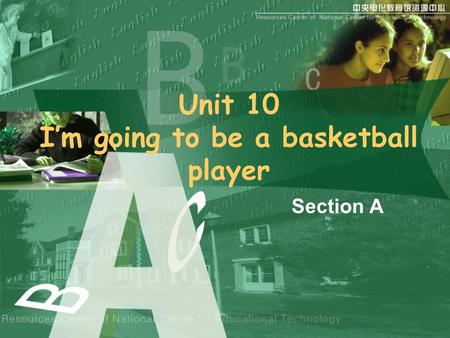 Unit 10 Im going to be a basketball player Section A.
