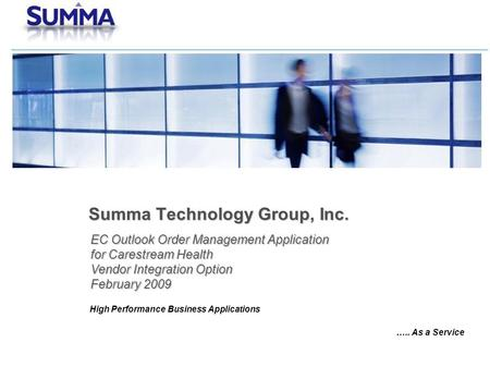 Confidential Information Summa Technology Group, Inc. EC Outlook Order Management Application for Carestream Health Vendor Integration Option February.