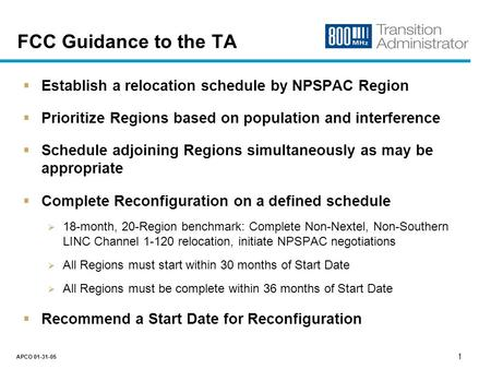 800 MHz Transition Administrator NPSPAC Regional Prioritization Plan APCO January 31, 2005.