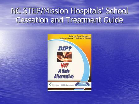 NC STEP/Mission Hospitals School Cessation and Treatment Guide.