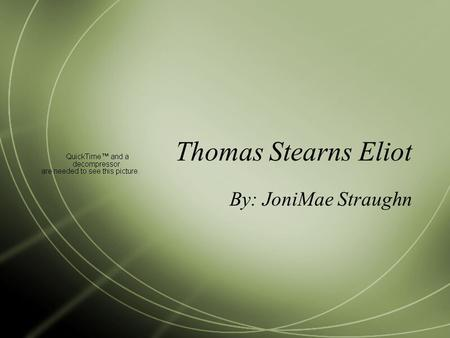 a biography of thomas stearns eliot born in st louis missouri in the hollow men 16082018  thomas stearns eliot was born in st louis,  show similar themes (such as the hollow men or journey of the  more about essay biography of ts eliot.