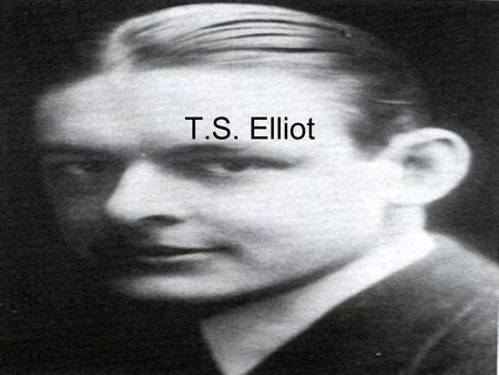 T.S. Elliot. 11. Conversation Galante I OBSERVE: Our sentimental friend the moon! Or possibly (fantastic, I confess) It may be Prester Johns balloon Or.