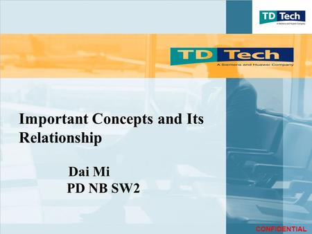 CONFIDENTIAL Important Concepts and Its Relationship Dai Mi PD NB SW2.