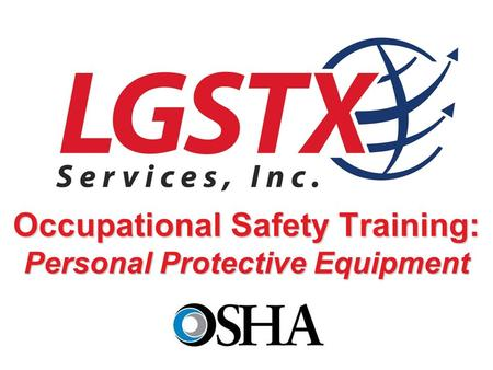 Occupational Safety Training: Personal Protective Equipment.