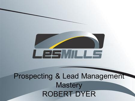 Prospecting & Lead Management Mastery ROBERT DYER.