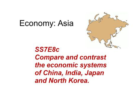 Economy: Asia. China 1. Calls itself a socialist market economy 2. Was a command economy 3. Transitioning to a mixed market economy –A. Chinas economy.