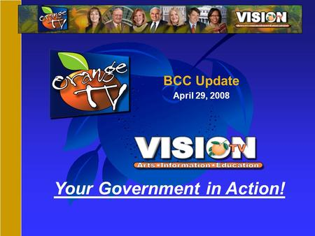 Your Government in Action! BCC Update April 29, 2008.