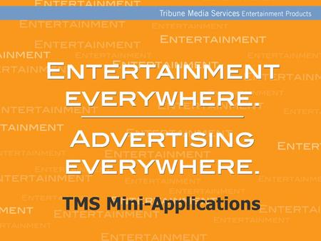 Tribune Media Services Entertainment Products 1 TMS Mini-Applications.