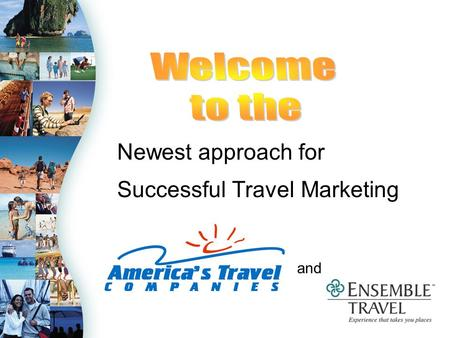 Newest approach for Successful Travel Marketing and.