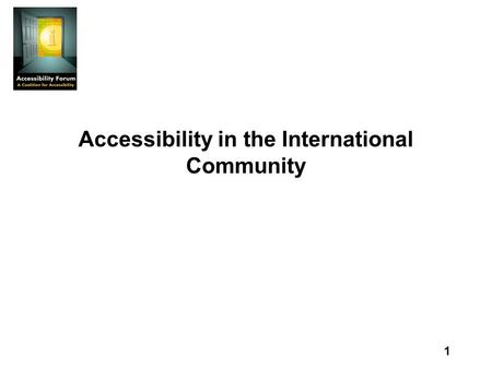 1 Accessibility in the International Community. 2 Participants Hiroshi Kawamura Director of the International and Information Departments Japanese Society.