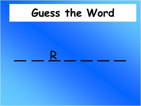 Guess the Word R. Learning Intention I can make plurals of words ending in a consonant then y.