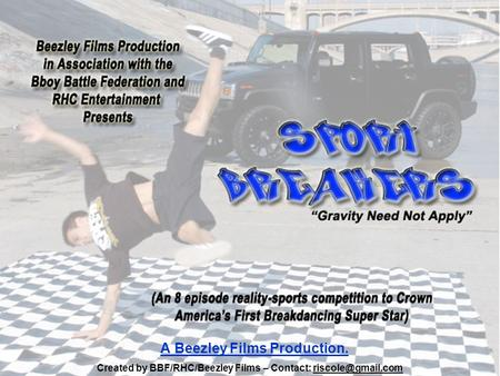 A Beezley Films Production. Created by BBF/RHC/Beezley Films – Contact: