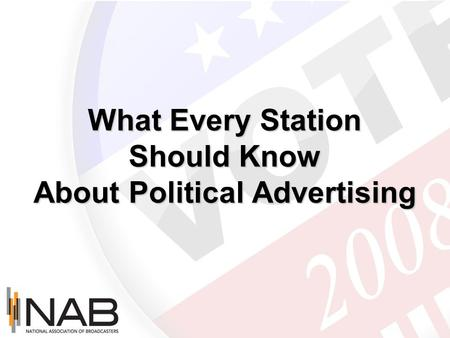 What Every Station Should Know About Political Advertising.