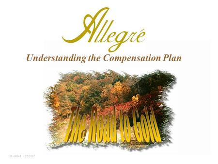 Understanding the Compensation Plan Modified 3/22/2007.