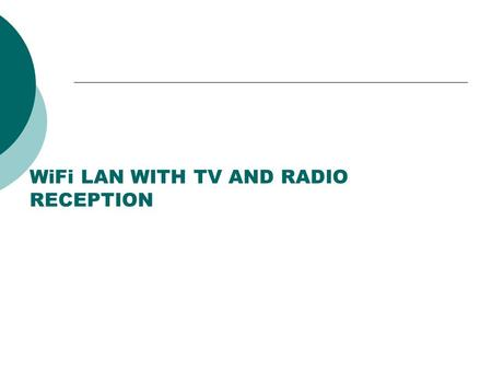 WiFi LAN WITH TV AND RADIO RECEPTION