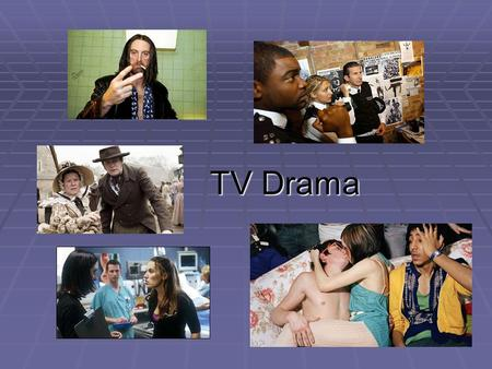 TV Drama. Why do we watch Television Drama? What pleasures do spectators experience through watching TV drama? What pleasures do spectators experience.