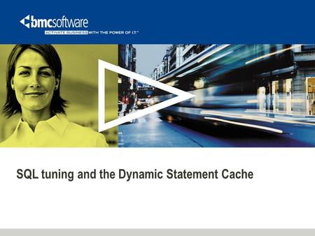SQL tuning and the Dynamic Statement Cache. What Will We Talk About? Some SQL Tuning Fundamentals Dynamic SQL in More Detail Introduction to DB2 Statement.