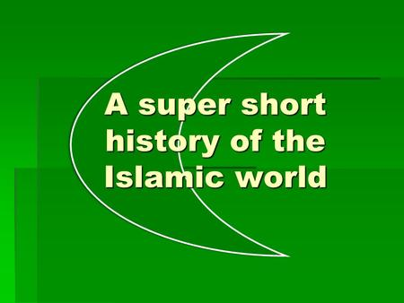 A super short history of the Islamic world. -5000: The fall of Adam & Hawwah.