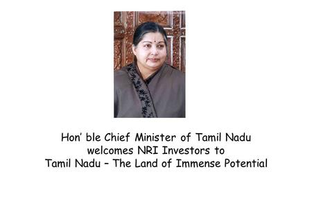 Hon ble Chief Minister of Tamil Nadu welcomes NRI Investors to Tamil Nadu – The Land of Immense Potential.