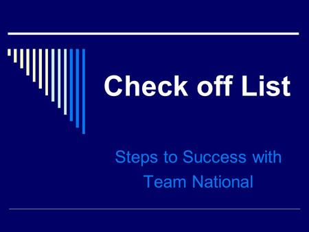 Check off List Steps to Success with Team National.