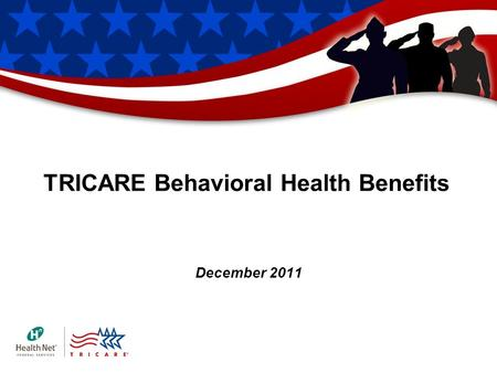 TRICARE Behavioral Health Benefits December 2011.