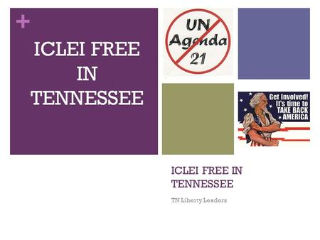 + ICLEI FREE IN TENNESSEE TN Liberty Leaders ICLEI FREE IN TENNESSEE.