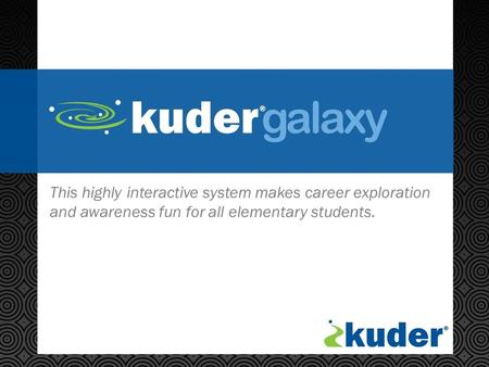 This highly interactive system makes career exploration and awareness fun for all elementary students.