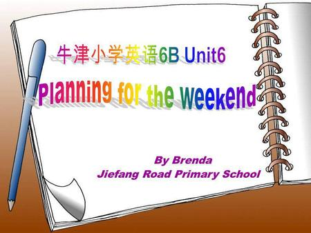By Brenda Jiefang Road Primary School My name card Name: English name: Favourite season ( ): Hobbies: Qi Dailai Brenda spring Primary school life.